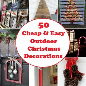 50 Cheap & Easy Outdoor Christmas Decorations