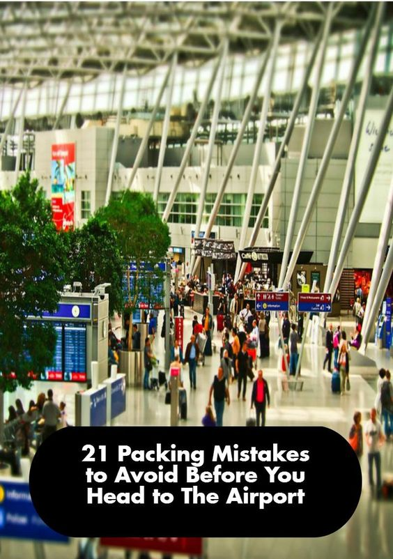 21 Packing Mistakes to Avoid Before You Head to The Airport