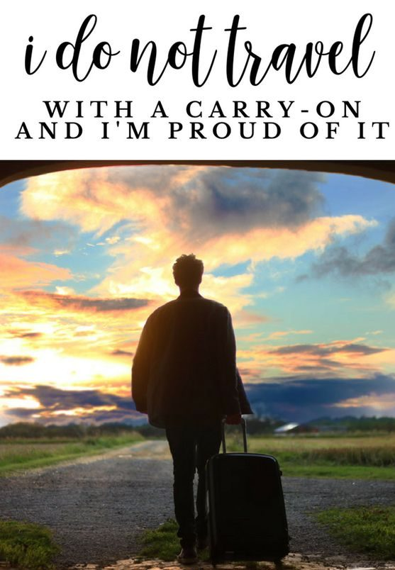 No, I do not travel with a carry-on. And I am proud of it!