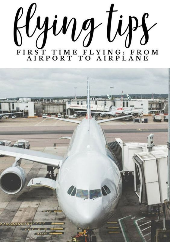 First Time Flying Tips: The Best From Airport To Airplane Guide