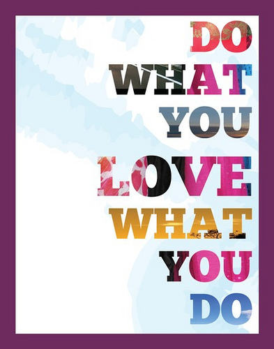 """DO WHAT YOU LOVE"" POSTER"